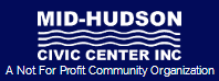 Mid-Hudson Civic Center, Inc., a not-for-profit Community Organization